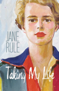 Jane Rule - Taking My Life
